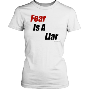 Fear is a Liar, Bold T-shirt District Womens Shirt White XS