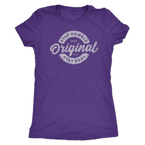 Stay Real, Stay Original Womens T-shirt Next Level Womens Triblend Purple Rush S