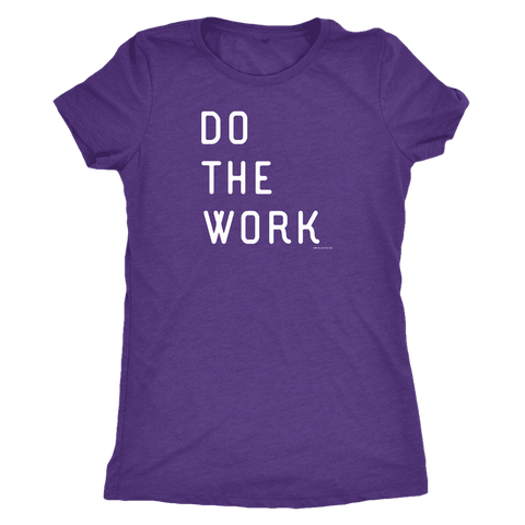 Image of Do The Work | Womens | White Print T-shirt Next Level Womens Triblend Purple Rush S