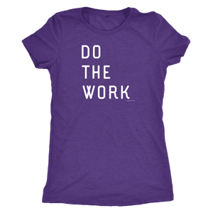 Do The Work | Womens | White Print T-shirt Next Level Womens Triblend Purple Rush S