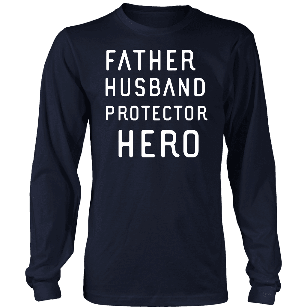 Father Husband Protector Hero White Print T-shirt District Long Sleeve Shirt Navy S