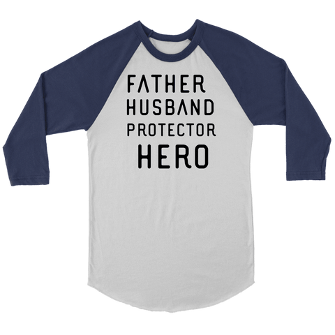 Image of Father Husband Protector Hero, Black Print T-shirt Canvas Unisex 3/4 Raglan White/Navy S