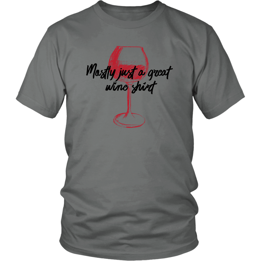 Mostly Wine Shirt T-shirt District Unisex Shirt Grey S