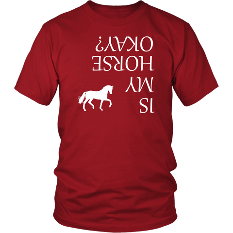 Is My Horse Okay? | Fun Shirts T-shirt District Unisex Shirt Red S