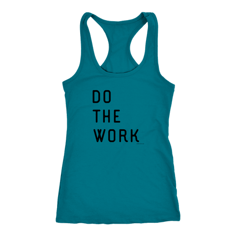 Image of Do The Work | Womens | Black Print T-shirt Next Level Racerback Tank Turquoise XS