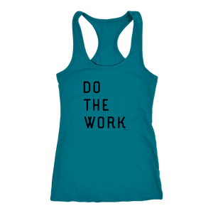 Do The Work | Womens | Black Print T-shirt Next Level Racerback Tank Turquoise XS