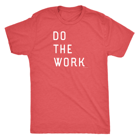 Image of Do The Work | Mens | White Print T-shirt Next Level Mens Triblend Vintage Red S