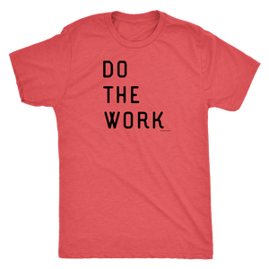 Do The Work | Mens | Black Print T-shirt Next Level Mens Triblend Vintage Red S