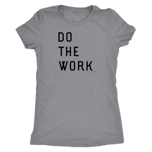 Do The Work | Womens | Black Print T-shirt Next Level Womens Triblend Heather Grey S