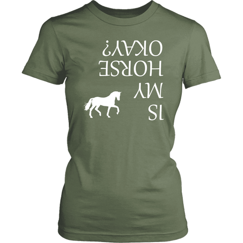 Is My Horse Okay? | Fun Shirts T-shirt District Womens Shirt Fresh Fatigue XS