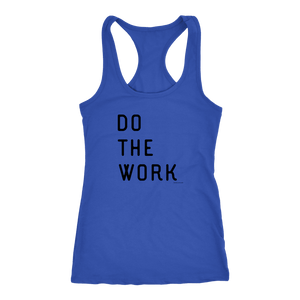 Do The Work | Womens | Black Print T-shirt Next Level Racerback Tank Royal XS