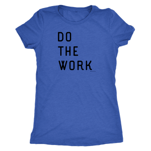 Do The Work | Womens | Black Print T-shirt Next Level Womens Triblend Vintage Royal S