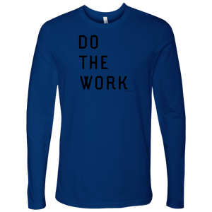 Do The Work | Mens | Black Print T-shirt Next Level Mens Long Sleeve Royal Blue S