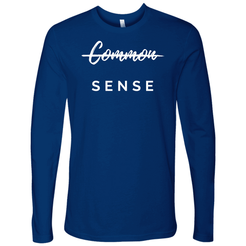 """Common Sense"" The Not So Common Sense, Mens Shirt T-shirt Next Level Mens Long Sleeve Royal Blue S"