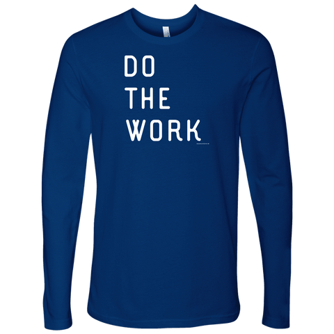 Image of Do The Work | Mens | White Print T-shirt Next Level Mens Long Sleeve Royal Blue S