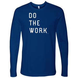 Do The Work | Mens | White Print T-shirt Next Level Mens Long Sleeve Royal Blue S