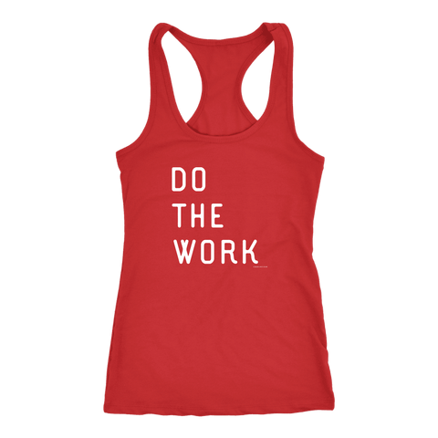 Image of Do The Work | Womens | White Print T-shirt Next Level Racerback Tank Red XS