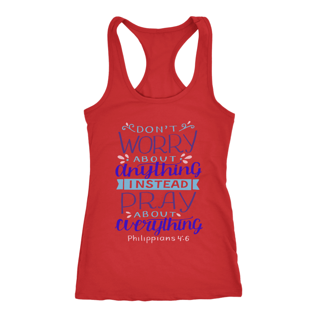 Don't Worry!, Philippians 4:6 T-shirt Next Level Racerback Tank Red XS