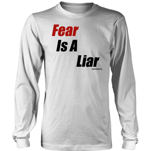 Fear is a Liar, Bold T-shirt District Long Sleeve Shirt White S