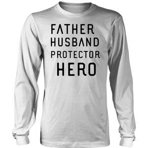 Father Husband Protector Hero, Black Print T-shirt District Long Sleeve Shirt White S