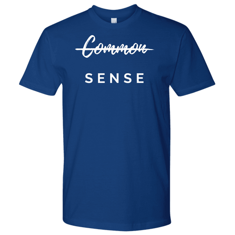 """Common Sense"" The Not So Common Sense, Mens Shirt T-shirt Next Level Mens Shirt Royal Blue S"