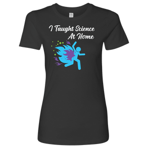I Taught Science at Home Funny Womens T-Shirt T-shirt Next Level Womens Shirt Heavy Metal S