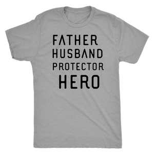 Father Husband Protector Hero, Black Print T-shirt Next Level Mens Triblend Premium Heather S