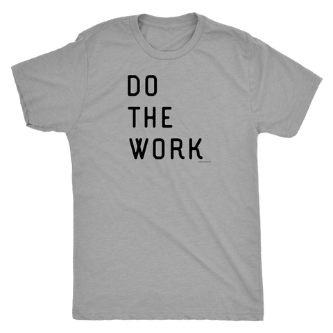 Image of Do The Work | Mens | Black Print T-shirt Next Level Mens Triblend Premium Heather S