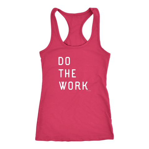 Image of Do The Work | Womens | White Print T-shirt Next Level Racerback Tank Raspberry XS
