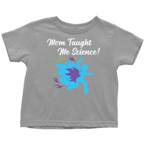 "Funny ""Mom Taught Me Science"" Kids T-Shirts T-shirt Toddler T-Shirt Slate 2T"