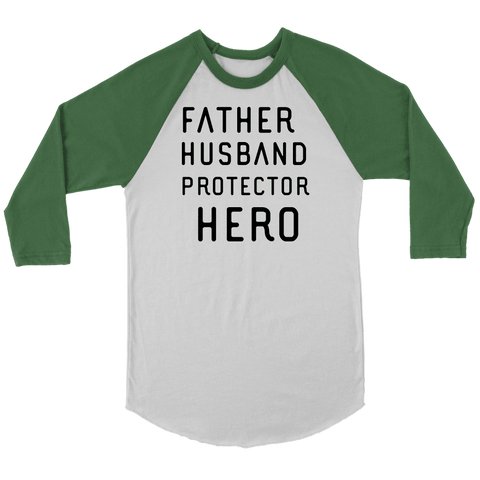 Image of Father Husband Protector Hero, Black Print T-shirt Canvas Unisex 3/4 Raglan White/Evergreen S