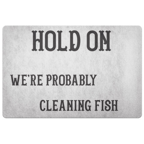 Hold On We're Probably Cleaning Fish | Solid Color Background Doormat White