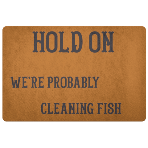Hold On We're Probably Cleaning Fish | Solid Color Background Doormat Burnt Orange