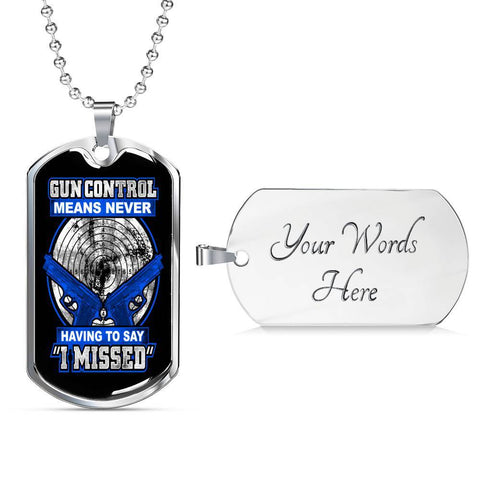 Gun Control, Never Say I Missed Dog Tag Jewelry Military Chain (Silver) Yes