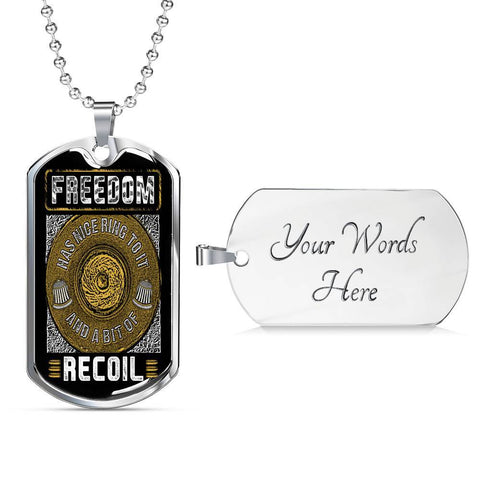 Freedom has a Nice Ring and Some Recoil Dog Tag Jewelry Military Chain (Silver) Yes