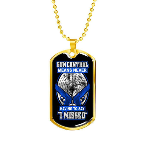 Gun Control, Never Say I Missed Dog Tag Jewelry