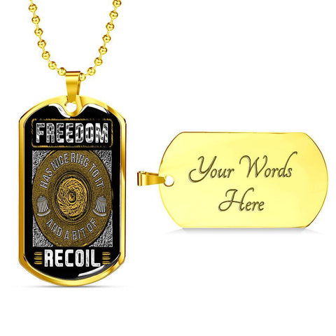 Freedom has a Nice Ring and Some Recoil Dog Tag Jewelry Military Chain (Gold) Yes