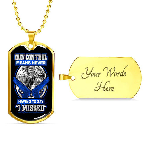 Gun Control, Never Say I Missed Dog Tag Jewelry Military Chain (Gold) Yes