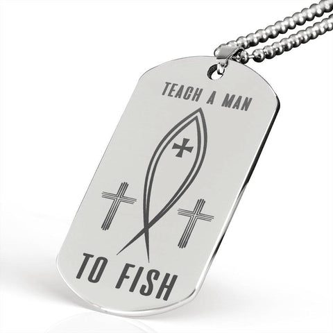 Teach A Man To Fish | Engraved Dog Tag
