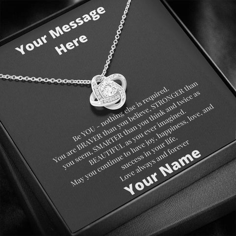 Be You -- Great Customizable Gift - Love Knot Necklace