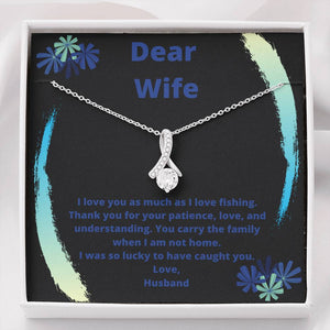 I Love You As Much As Fishing, Customize This To Your Wife, From You.