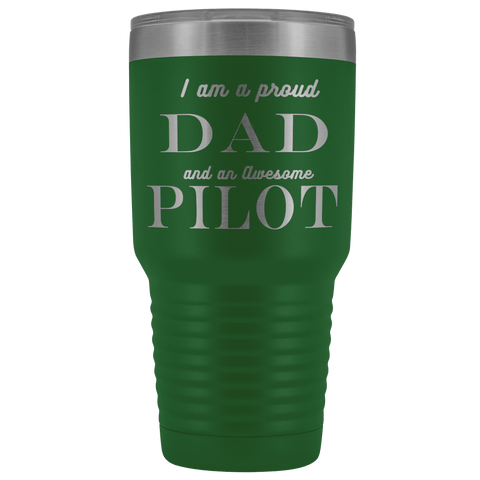 Image of Proud Dad, Awesome Pilot Tumblers Green