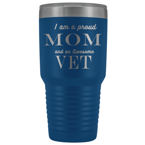 Proud Mom, Awesome Vet Tumblers Blue