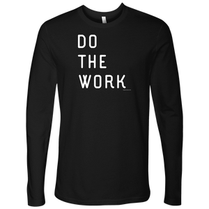 Do The Work | Mens | White Print T-shirt Next Level Mens Long Sleeve Black S