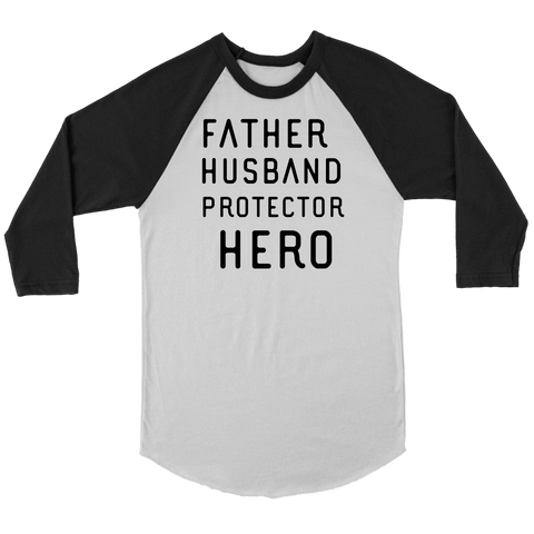 Image of Father Husband Protector Hero, Black Print T-shirt Canvas Unisex 3/4 Raglan White/Black S