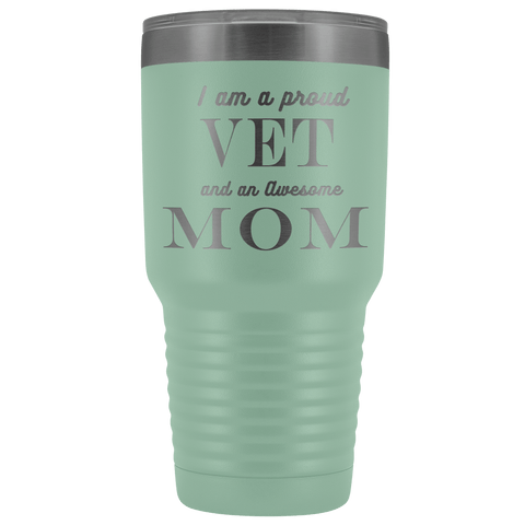 Proud Vet, Awesome Mom Tumblers Teal