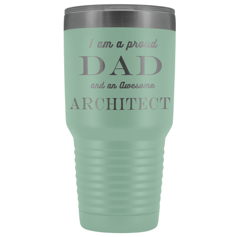 Proud Dad, Awesome Architect Tumblers Teal