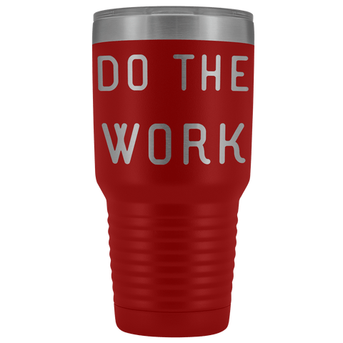 Do The Work | That Is The Secret Tumblers Red