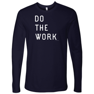 Do The Work | Mens | White Print T-shirt Next Level Mens Long Sleeve Midnight Navy S