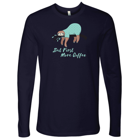 Image of But First More Coffee, Fun Mens Shirt T-shirt Next Level Mens Long Sleeve Midnight Navy S